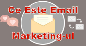Ce Este E-Mail Marketingul