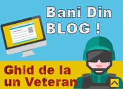 Cum Faci Bani Din Blog? Citește Ghidul Veteranului Către Ucenic!